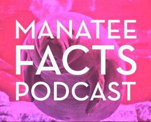 manateefactspodcast2